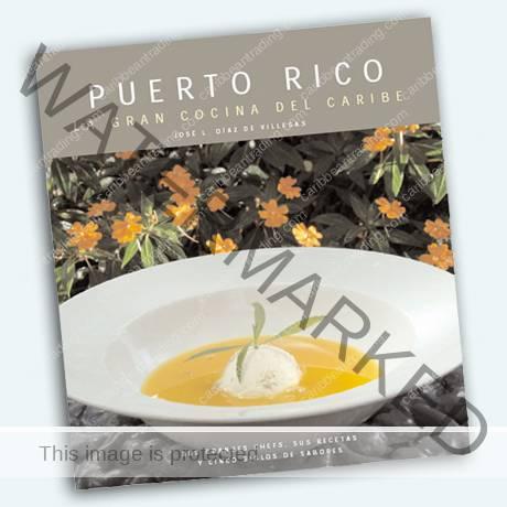 José L. Díaz de Villegas's Puerto Rico: Grand Cuisine of the Caribbean